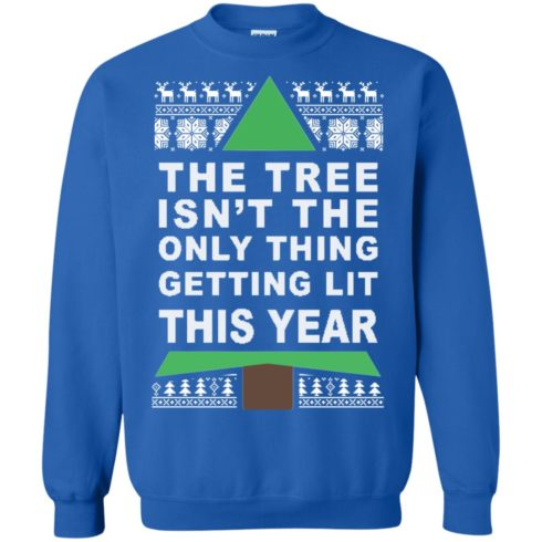 image 169 490x490px The Tree Isn't The Only Thing Getting Lit This Year Christmas Sweater