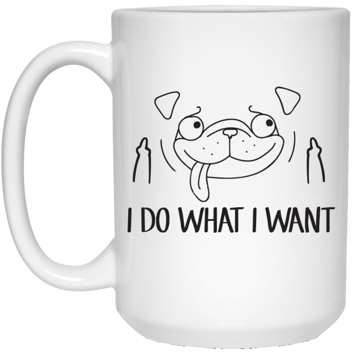 image 17px Pug Mug I Do What I Want Coffee Mug
