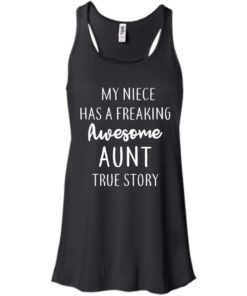 image 173 247x296px My Niece Has A Freaking Awesome Aunt True Story T Shirts, Hoodies, Tank