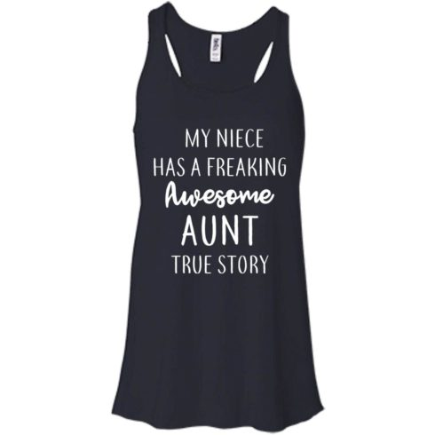 image 174 490x490px My Niece Has A Freaking Awesome Aunt True Story T Shirts, Hoodies, Tank