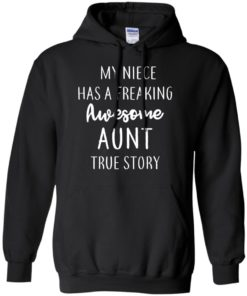 image 175 247x296px My Niece Has A Freaking Awesome Aunt True Story T Shirts, Hoodies, Tank