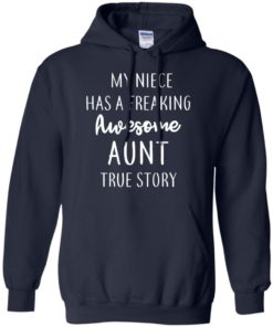 image 176 247x296px My Niece Has A Freaking Awesome Aunt True Story T Shirts, Hoodies, Tank