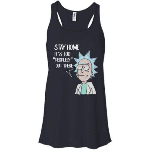 image 204 490x490px Rick Sanchez: Stay Home It's Too Peopley Out There T Shirts, Hoodies