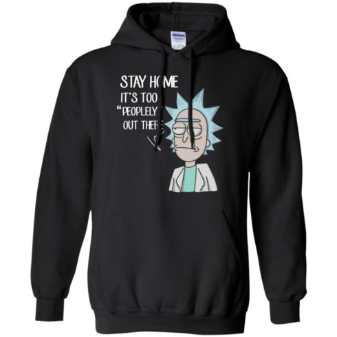 image 205 490x490px Rick Sanchez: Stay Home It's Too Peopley Out There T Shirts, Hoodies