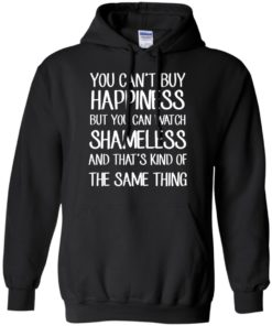 image 213 247x296px You can't buy happiness but you can watch Shameless t shirt, hoodies, tank
