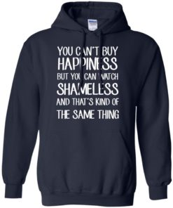 image 214 247x296px You can't buy happiness but you can watch Shameless t shirt, hoodies, tank