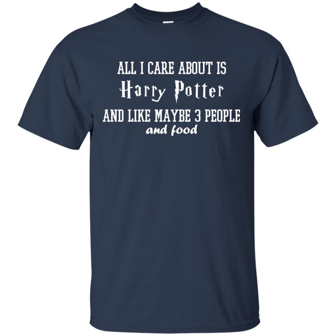 image 280px All I care about is Harry Potter and maybe 3 people and food t shirt