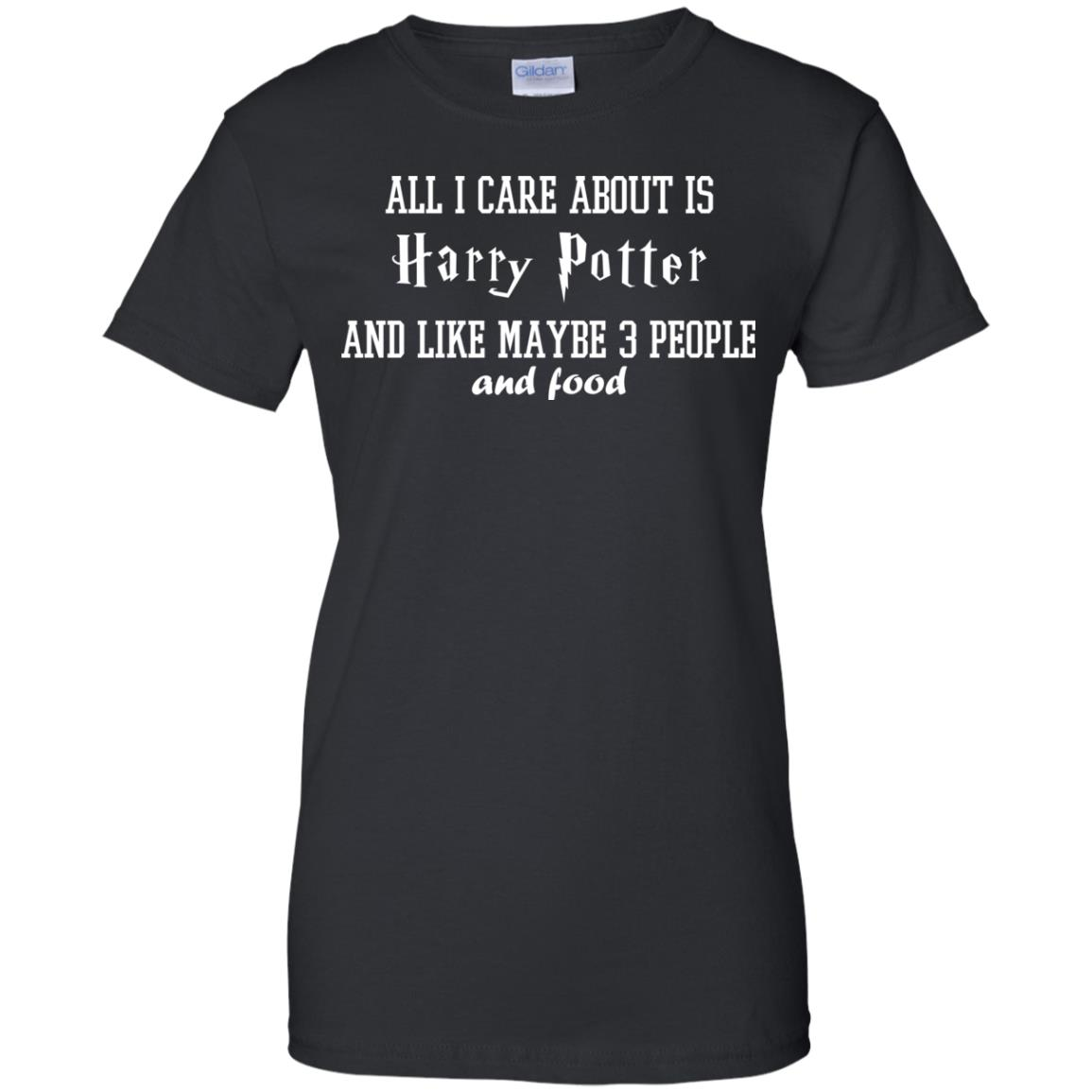 image 285px All I care about is Harry Potter and maybe 3 people and food t shirt