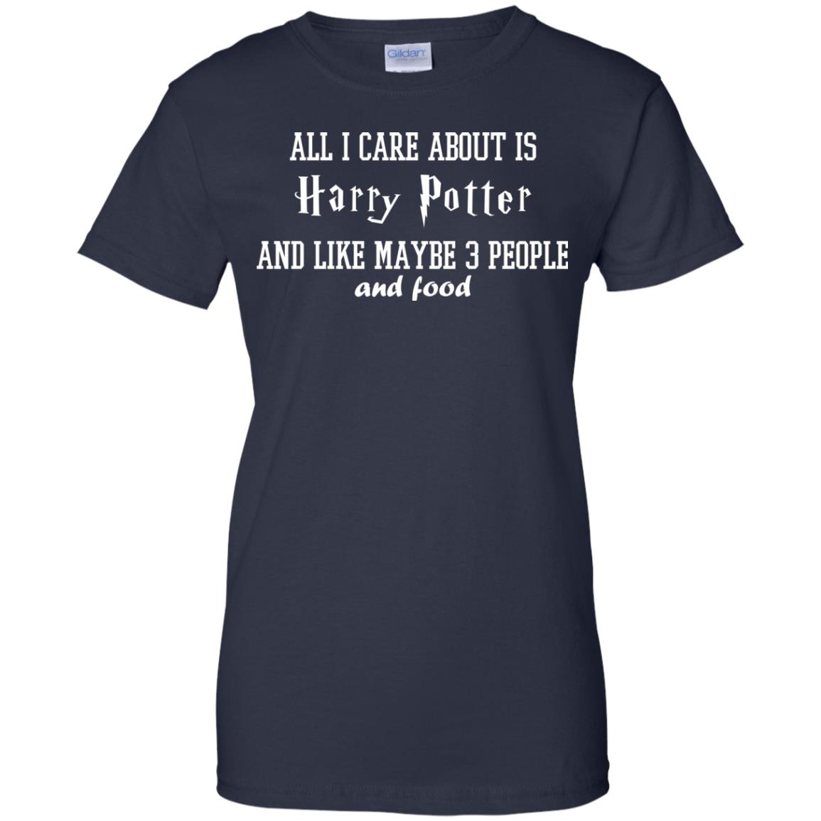 image 286px All I care about is Harry Potter and maybe 3 people and food t shirt