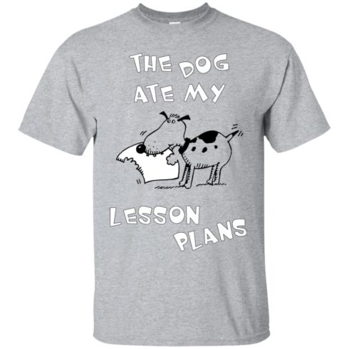 image 335 490x490px The Dog Ate My Leson Plans T Shirts, Hoodies, Tank
