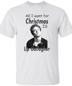 image 361 247x296px Shameless: All I want for Christmas is Lip Gallagher T Shirts, Hoodies, Tank Top