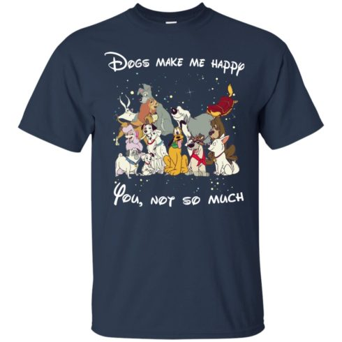 image 37 490x490px Disney dogs: Dogs make me happy you not so much t shirt, hoodies, tank