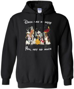 image 40 247x296px Disney dogs: Dogs make me happy you not so much t shirt, hoodies, tank