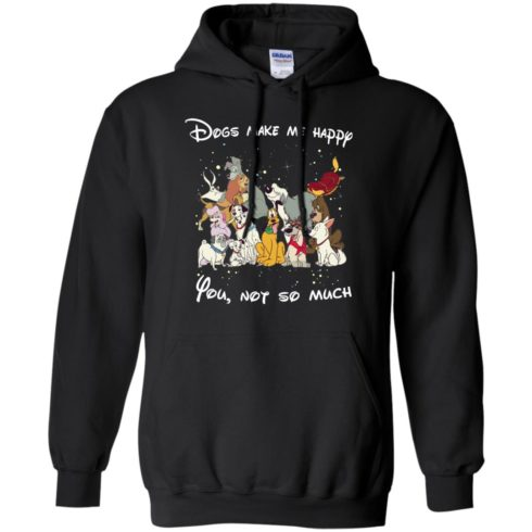 image 40 490x490px Disney dogs: Dogs make me happy you not so much t shirt, hoodies, tank
