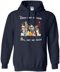 image 41 247x296px Disney dogs: Dogs make me happy you not so much t shirt, hoodies, tank