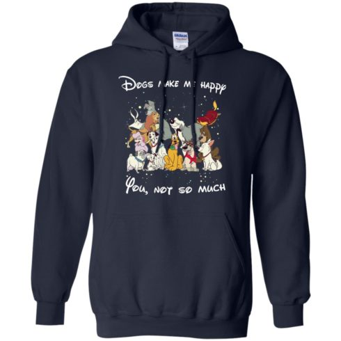 image 41 490x490px Disney dogs: Dogs make me happy you not so much t shirt, hoodies, tank