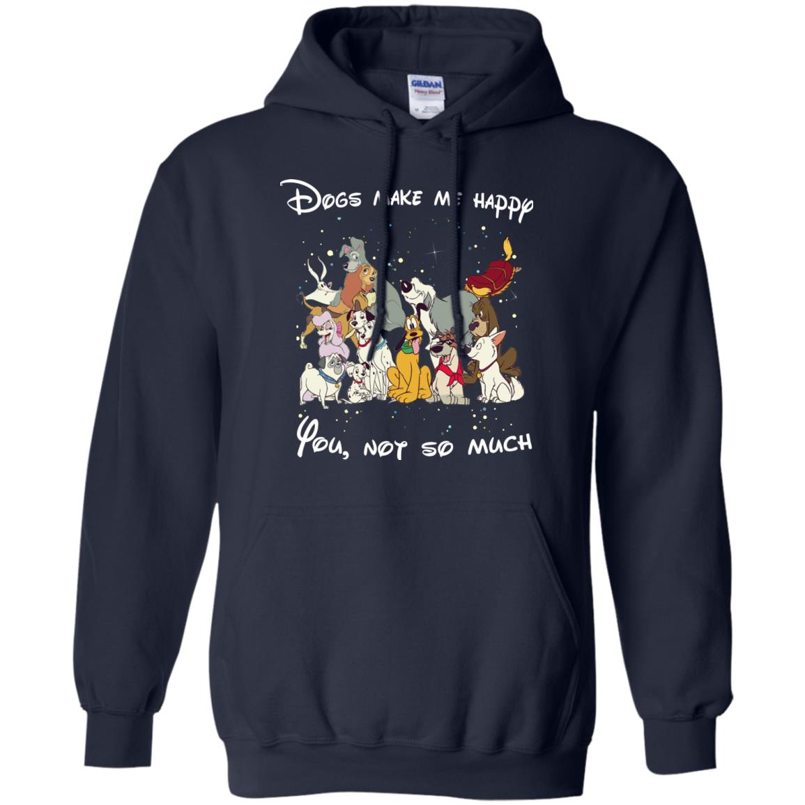 image 41px Disney dogs: Dogs make me happy you not so much t shirt, hoodies, tank