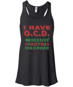 image 464 247x296px I Have OCD Obsessive Christmas Disorder T Shirts, Hoodies, Tank