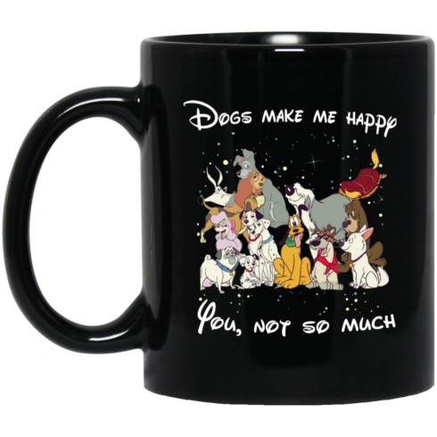 image 490x490px Disney Dogs make me happy you not somuch coffee mug
