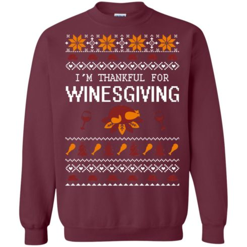 image 594 490x490px I'm Thankful For Winesgiving Thankgiving Sweater