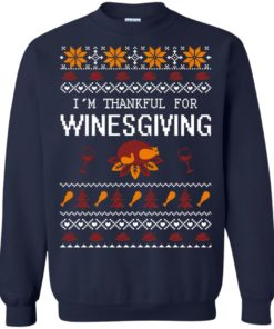 image 595 247x296px I'm Thankful For Winesgiving Thankgiving Sweater