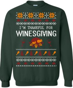 image 596 247x296px I'm Thankful For Winesgiving Thankgiving Sweater