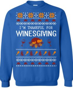 image 597 247x296px I'm Thankful For Winesgiving Thankgiving Sweater