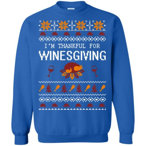 image 597 490x490px I'm Thankful For Winesgiving Thankgiving Sweater