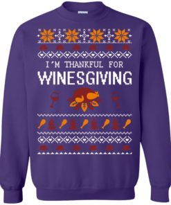 image 598 247x296px I'm Thankful For Winesgiving Thankgiving Sweater