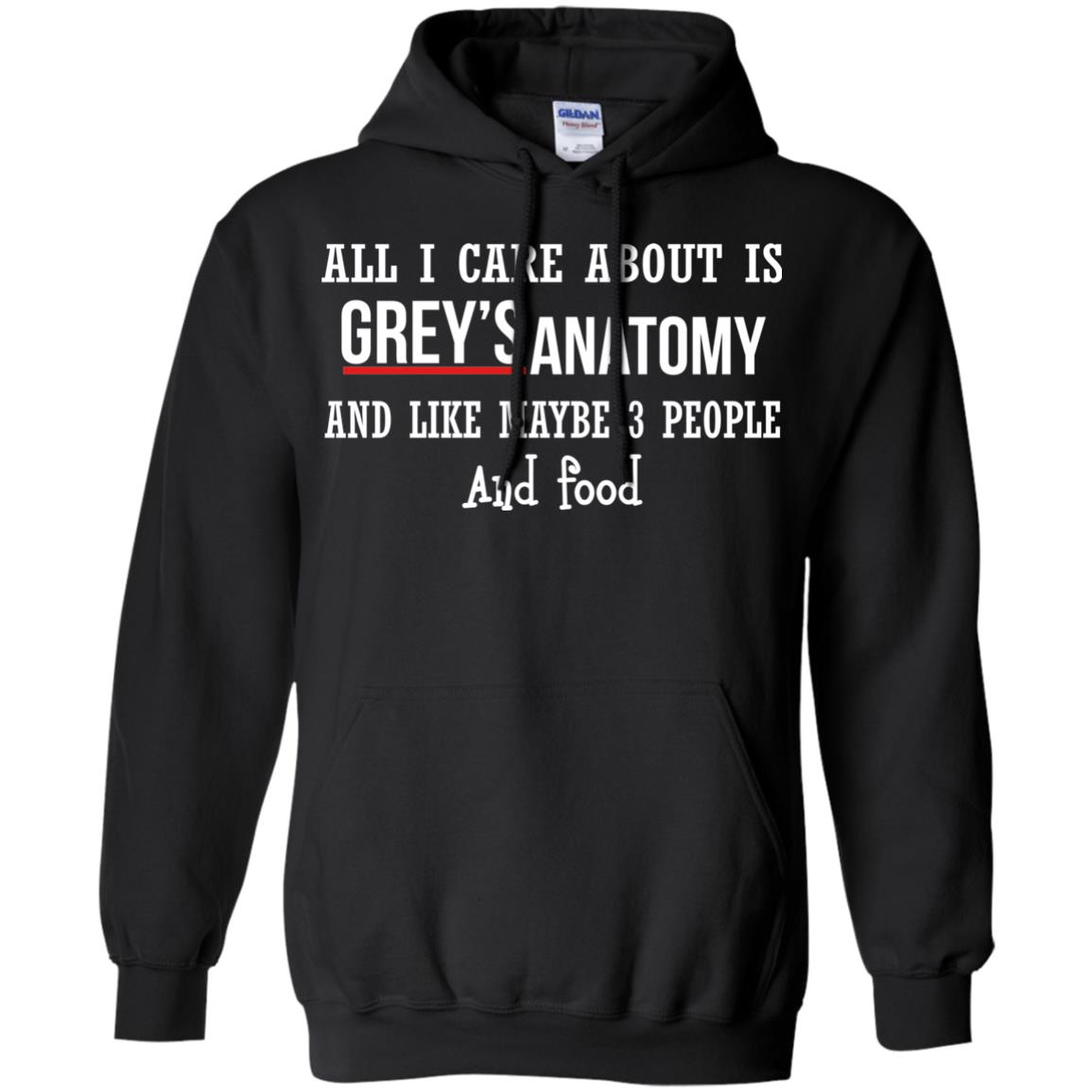 image 629px All I Care About Is Grey's Anatomy And Like Maybe 3 People and Food T Shirts