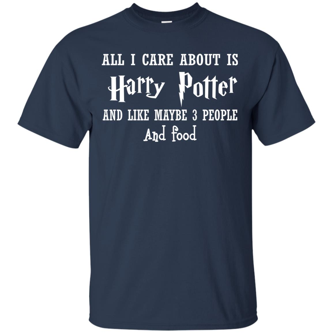 image 634px All I Care About Is Harry Potter And Like Maybe 3 People and Food Shirt