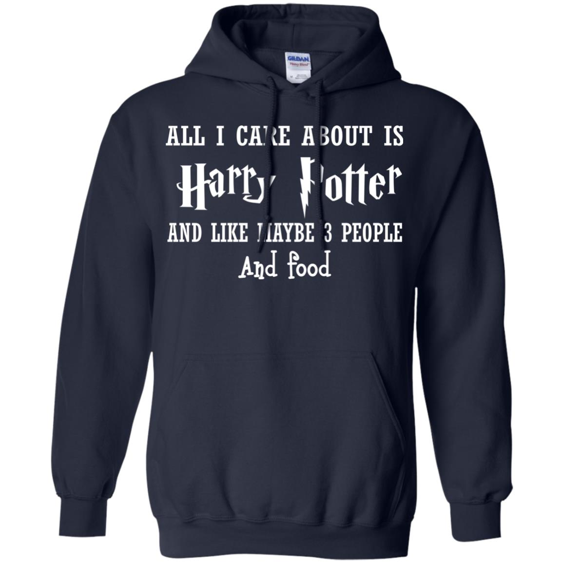 image 638px All I Care About Is Harry Potter And Like Maybe 3 People and Food Shirt