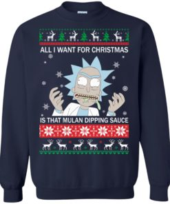 image 683 247x296px Rick and Morty Sweater All I Want For Christmas Is That Mulan Dipping Sauce Shirt