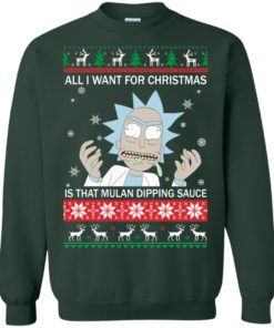 image 684 247x296px Rick and Morty Sweater All I Want For Christmas Is That Mulan Dipping Sauce Shirt