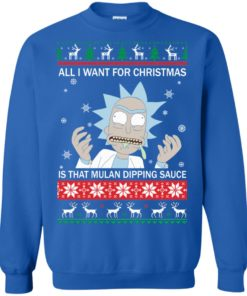 image 685 247x296px Rick and Morty Sweater All I Want For Christmas Is That Mulan Dipping Sauce Shirt