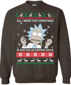 image 686 247x296px Rick and Morty Sweater All I Want For Christmas Is That Mulan Dipping Sauce Shirt