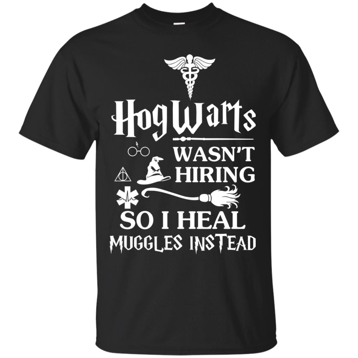 image 705px Nurse Shirt: Hogwarts Wasn't Hiring So I Heal Muggles Instead T Shirts