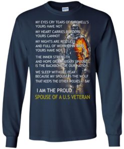image 769 247x296px I am the proud spouse of a U.S Veteran, my eyes cry tears of farewell's t shirt