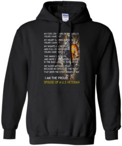 image 770 247x296px I am the proud spouse of a U.S Veteran, my eyes cry tears of farewell's t shirt
