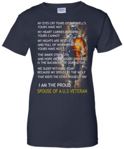 image 775 247x296px I am the proud spouse of a U.S Veteran, my eyes cry tears of farewell's t shirt