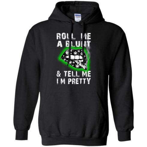 image 80 490x490px Roll me a blunt & tell me I'm pretty t shirts, hoodies, tank