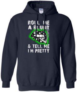 image 81 247x296px Roll me a blunt & tell me I'm pretty t shirts, hoodies, tank