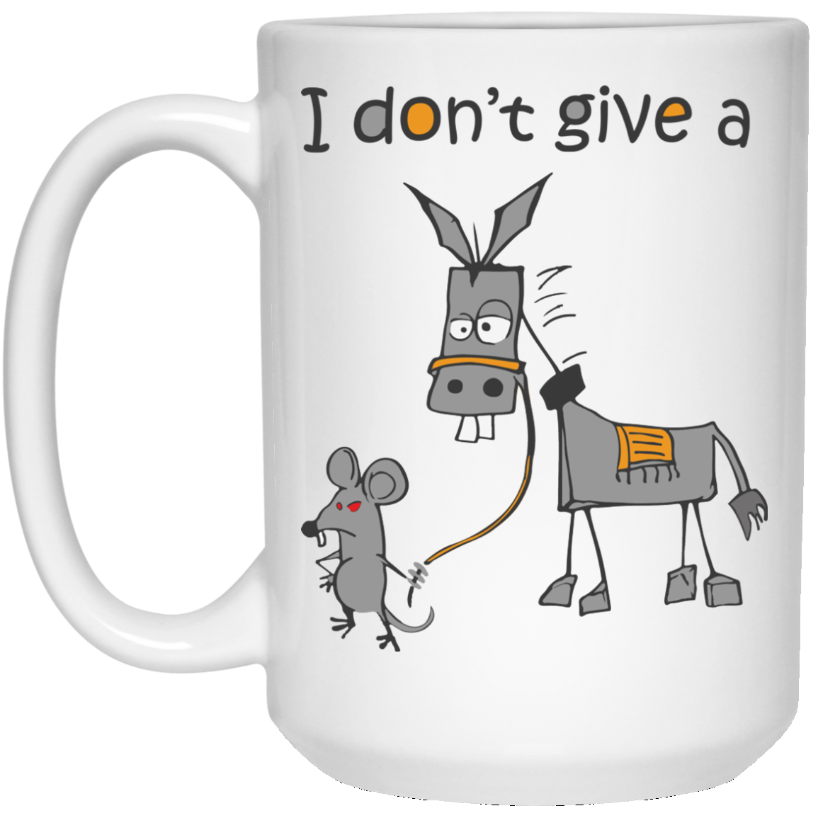 image 9px I don't give a mouse walking a donkey coffee mug
