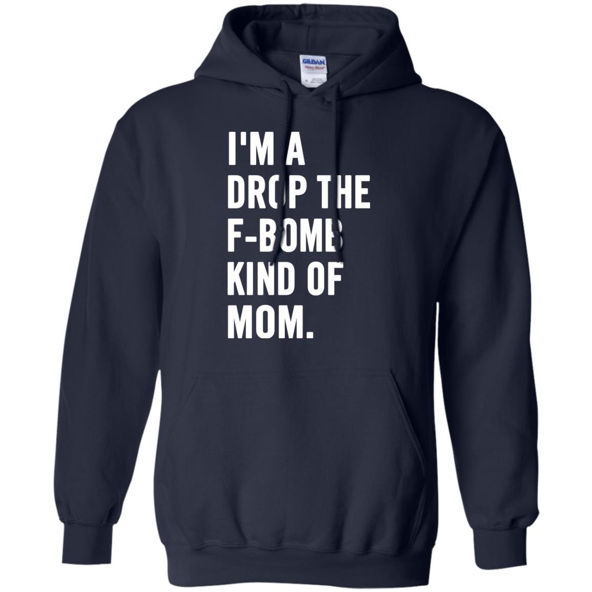 image 928px I'm A Drop The F Bomb Kind Of Mom T Shirts, Hoodies, Tank Top