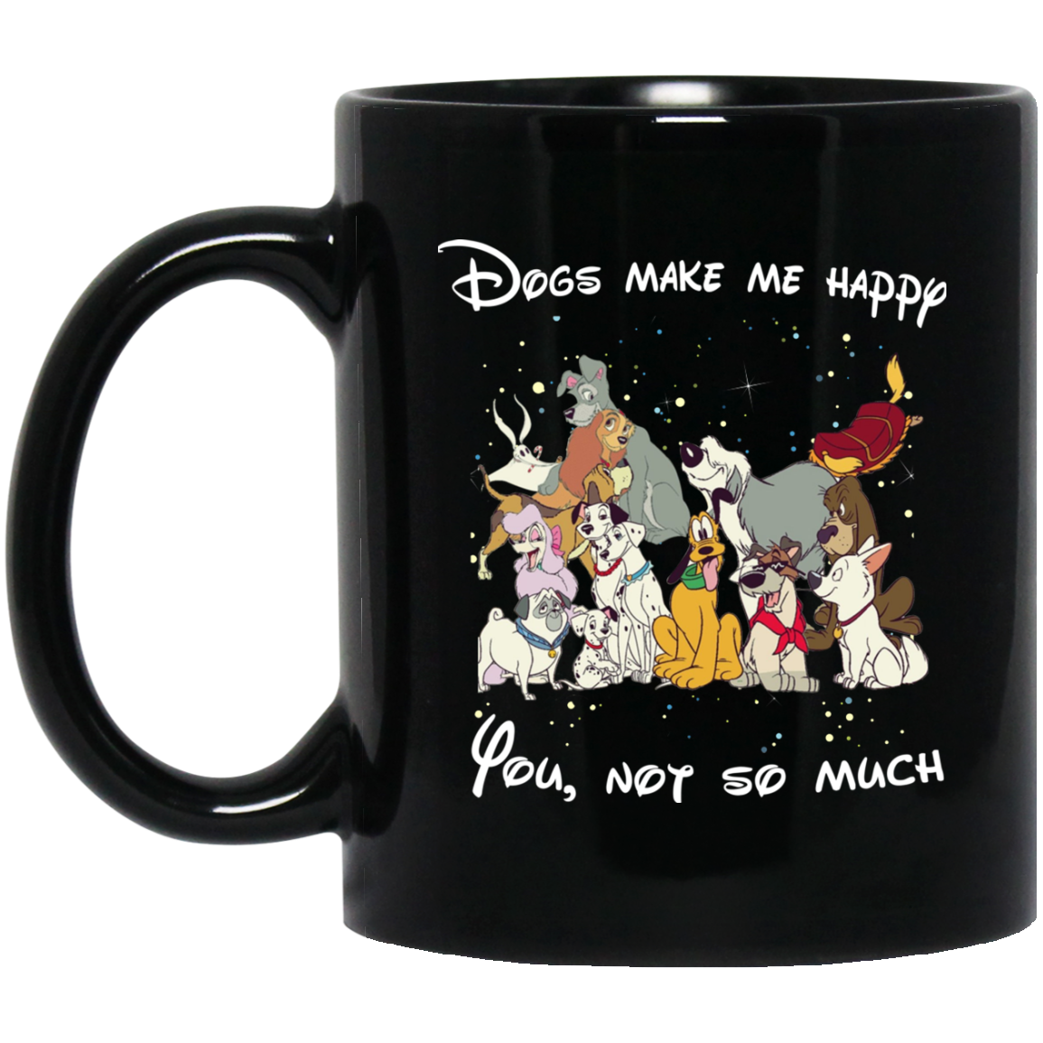 imagepx Disney Dogs make me happy you not somuch coffee mug