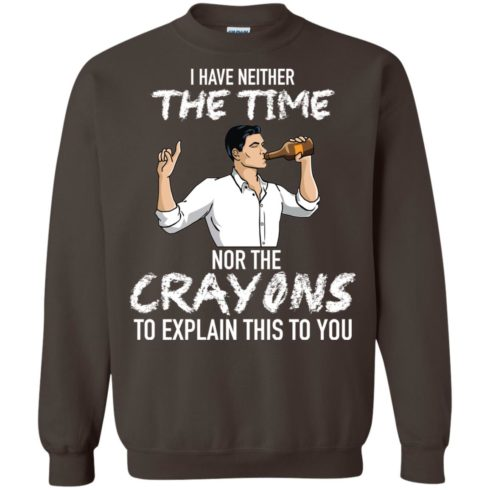 image 100 490x490px Archer: I Have Neither The Time Nor The Crayons To Explain This To You Shirt
