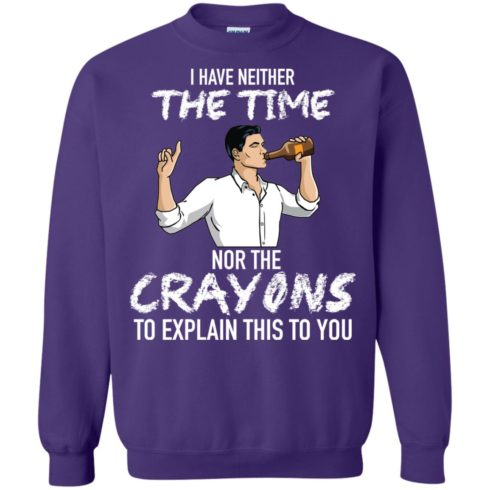 image 101 490x490px Archer: I Have Neither The Time Nor The Crayons To Explain This To You Shirt