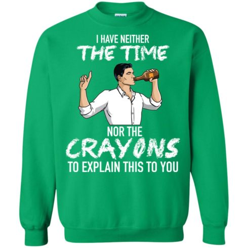 image 102 490x490px Archer: I Have Neither The Time Nor The Crayons To Explain This To You Shirt