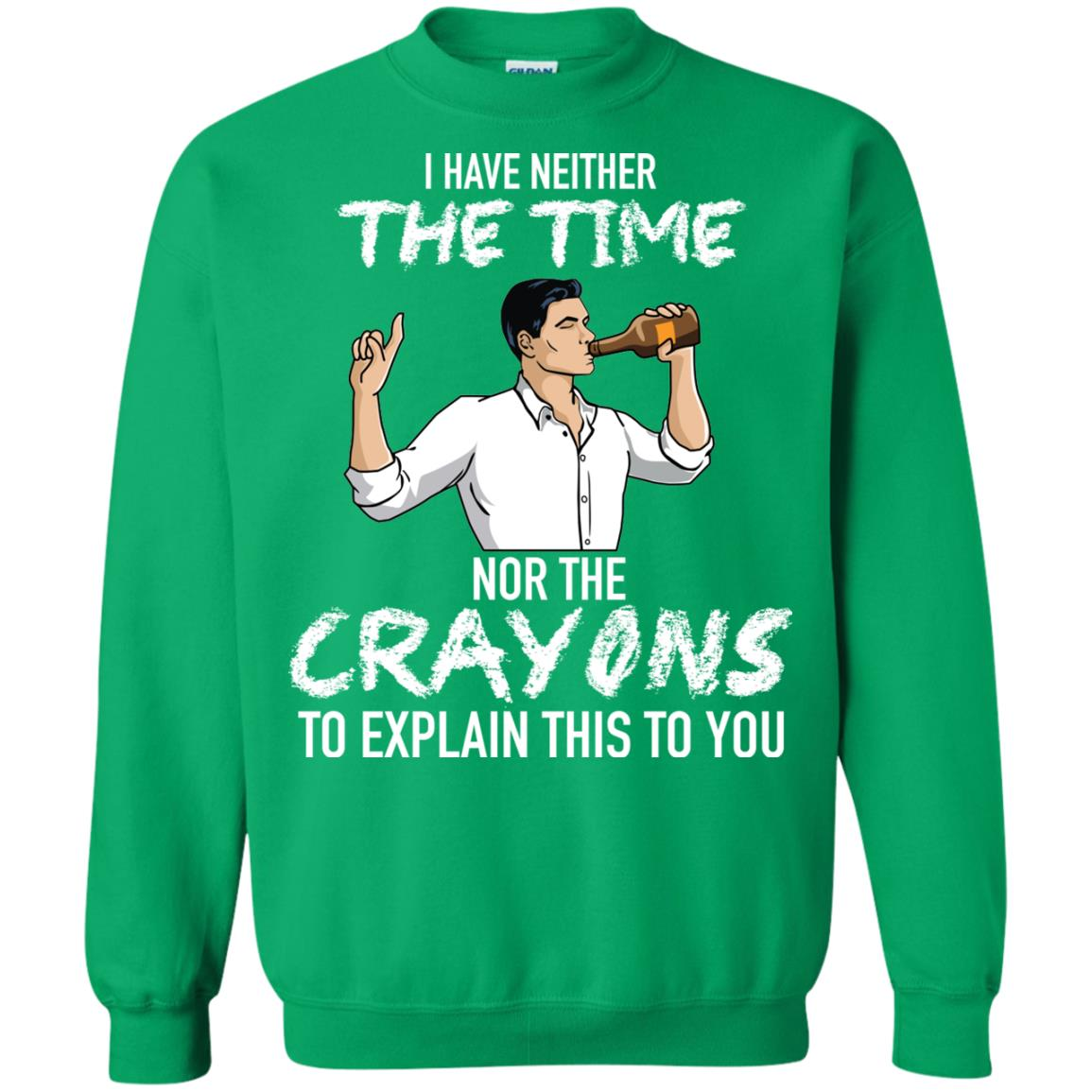 image 102px Archer: I Have Neither The Time Nor The Crayons To Explain This To You Shirt