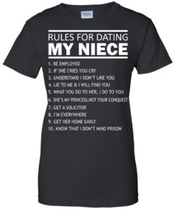 image 57 247x296px Rules For Dating My Niece T Shirts, Sweatshirt, Tank Top